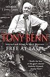 TONY BENN: 'FREE AT LAST!: DIARIES, 1991-2001'