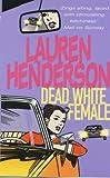 Henderson, Lauren: Dead White Female