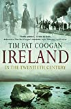 Coogan, Tim Pat: Ireland in the 20th Century