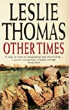 Thomas, Leslie: Other Times