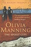 Manning, Olivia: The Spoilt City (The Balkan Trilogy)
