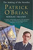Nikolai Tolstoy: Patrick O'Brian: The Making of the Novelist