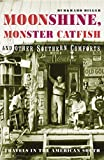 Bilger, Burkhard: Moonshine, Monster Catfish and Other Southern Comforts