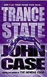 Case, John: Trance State