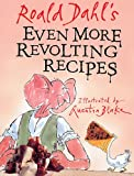Dahl, Roald: Even More Revolting Recipes