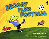 London, Jonathan: Froggy Plays Football