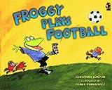 Jonathan London: Froggy Plays Football