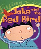 Jake and the red bird / Ragnhild Scamell,…