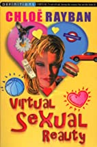 Virtual Sexual Reality by Chloe Rayban