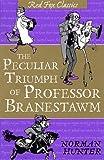 Hunter, Norman: The Peculiar Triumph of Professor Branestawm (Red Fox Classics)