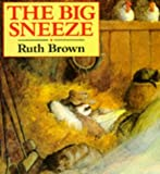 Brown, Ruth: The Big Sneeze (A Red Fox Picture Book)