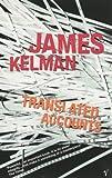 Kelman, James: Translated Accounts