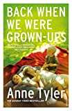 ANNE TYLER: Back When We Were Grownups