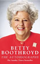 Betty Boothroyd : the autobiography by Betty…