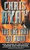 Chris Ryan: The One That Got Away