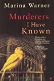 Marina Warner: Murderers I Have Known: And Other Stories