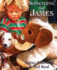 Isherwood, Shirley: Something for James (Red Fox Picture Book)