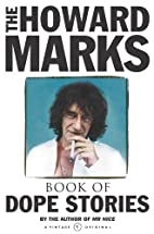Howard Marks' Book Of Dope Stories by Howard…