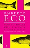 Eco, Umberto: How to Travel with a Salmon and Other Essays