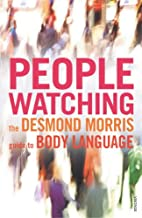 Peoplewatching: The Desmond Morris Guide to…