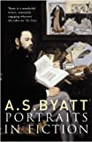 A S Byatt: Portraits in Fiction