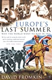 Fromkin, David: Europe's Last Summer: Why the World Went to War in 1914