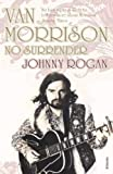 Johnny Rogan: Van Morrison: No Surrender
