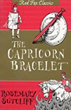 The Capricorn Bracelet by Rosemary Sutcliff