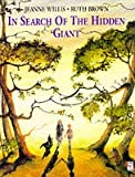 Willis, Jeanne: In Search of the Hidden Giant