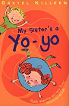 My Sister's a Yo-yo by Gretel Killeen