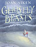 Joan Aiken: Ghostly Beasts