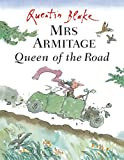 Quentin Blake: Mrs Armitage Queen Of The Road