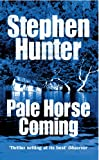 Hunter, Stephen: Pale Horse Coming