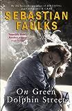 Sebastian Faulks: On Green Dolphin Street (Exp A)