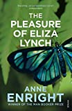 Enright, Anne: The Pleasure of Eliza Lynch