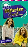 Allen, Judy: Amsterdam Quest (Highflyers)