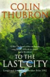 Colin Thubron: To the Last City