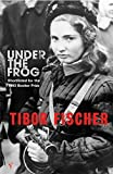 Tibor Fischer: Under the Frog