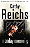 Reichs, Kathy: Monday Mourning