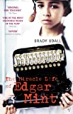 Udall, Brady: Miracle Life of Edgar Mint