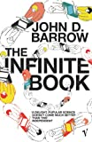 Barrow, John D.: TheInfinite BookA Short Guide to the Boundless, Timeless and Endless