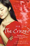 HA JIN: Crazed, The