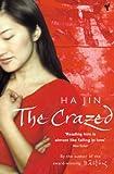 HA JIN: Crazed, The