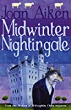 Aiken, Joan: Midwinter Nightingale (The Wolves of Willoughby Chase Sequence)
