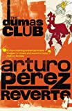 Arturo Perez-Reverte: The Dumas Club
