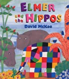 McKee, David: Elmer and the Hippos