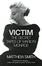 Victim: The Secret Tapes of Marilyn Monroe…