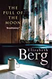 Berg, Elizabeth: Pull of the Moon
