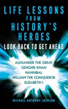 Life Lessons from History's Heroes by…