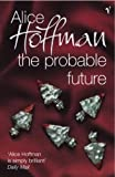 Hoffman, Alice: The Probable Future